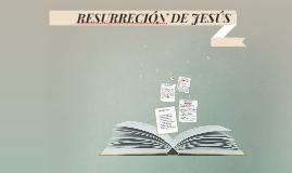 RESURRECIÓN DE JESÚS