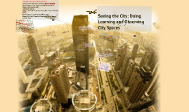 Week 12  - Theme 3 - The Classroom without Walls: Doing Learning and Observing in City Spaces