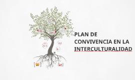 PLAN DE CONVIVENCIA EN LA INTERCULTURALIDAD