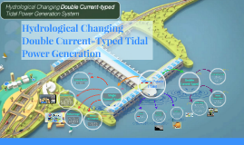 Hydrological Changing Double Current-typed Tidal Power Gener