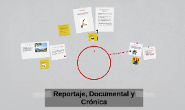Copy of El reportaje, el documental y la crónica