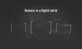 Business in a Digital World