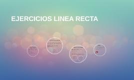 EJERCICIOS LINEA RECTA