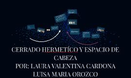 Copy of CERRADO HERMETICO Y ESPACIO DE CABEZA