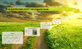 LA SUSTENTABILIDAD | Un negocio verde