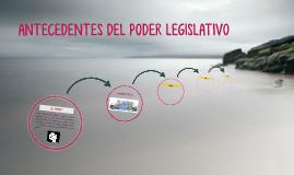 ANTECEDENTES DEL PODER LEGISLATIVO