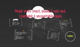 Modal verbs and Countable & uncountable nouns