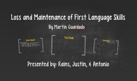 Loss and Maintenance of First Language Skills