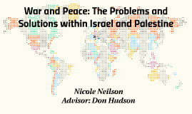 War and Peace: The Problems and Solutions within Israel and