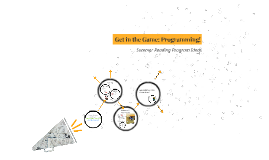 Get in the Game: Programming!