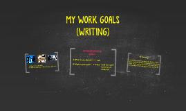 WRITING: MY WORK GOALS (B04)