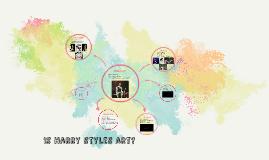 Is Harry styles art?