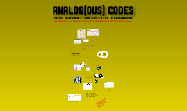 Analog(ous) Codes (STS 2011)