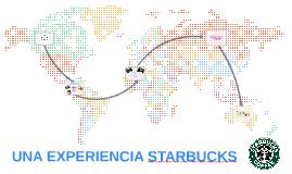 UNA EXPERIENCIA STARBUCKS