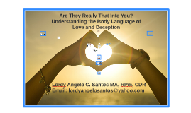 Are They Really That Into You? Understanding the Body Language of Love and Deception