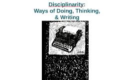 Disciplinarity: Ways of Doing, Thinking, & Writing