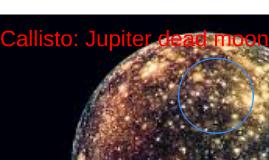 Callisto: Jupiters dead moon