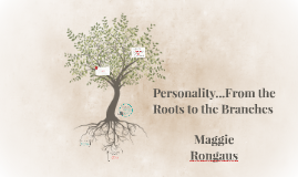 Personality...From the Roots to the Branches