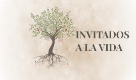 INVITADOS A LA VIDA