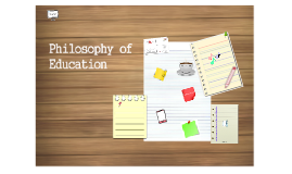 Copy of ปรัชญาการศึกษากับหลักสูตร (Philosophy of Education)