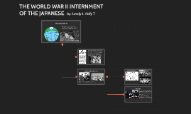 THE WORLD WAR II INTERNMENT OF THE JAPANESE