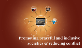 Promoting peaceful and inclusive societies & reducing confli