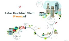 Copy of Urban Heat Island Effect: Phoenix AZ