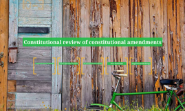 Constitutional review of constitutional amendments