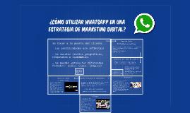 ¿Cómo utilizar whatsapp en una estrategia de Marketing digit