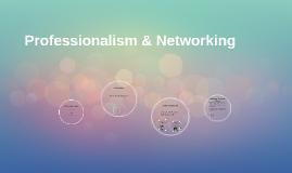 Professionalism & Networking