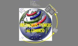 Copy of Obstáculos Técnicos del Comercio