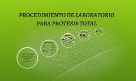 PROCEDIMIENTO DE LABORATORIO PARA PRÓTESIS TOTAL