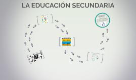 LA EDUCACIÓN SECUNDARIA 2