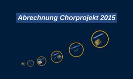 Abrechnung Chorprojekt 2015