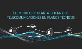 Copy of ELEMENTOS DE PLANTA EXTERNA DE TELECOMUNICACIONES EN PLANOS