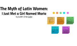 myth of the latin woman Play myth quizzes on proprofs,  top myth quizzes & trivia  are you a hann or a morthy  ortiz-cofer: myth of the latin woman.