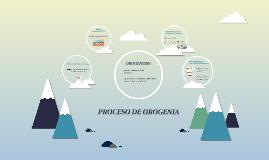 PROCESO DE OROGENIA