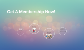 Get A Membership Now!