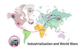 Industrialization and World Wars