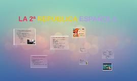 LA 2ª REPÚBLICA ESPAÑOLA