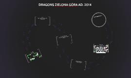 DRAGONS ZIELONA GÓRA AD. 2014