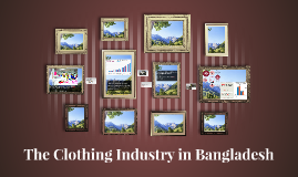 The Clothing Industry in Bangladesh