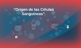 Copy of Origen de las células sanguíneas