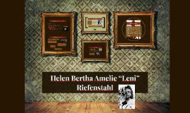 "Helen Bertha Amelie ""Leni"" Riefenstahl"