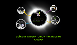 GUÍAS DE LABORATORIO Y TRABAJOS DE CAMPO