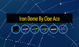 Iron Dome By Cloe Ace