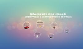 Galvanoplastia como técnica de revestimento (Alexandre, Beatriz e Mafalda)