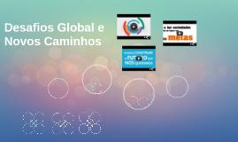 Desafios Global e Novos Caminhos