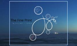 The Fine Print (A school presentation)