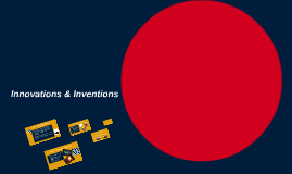 Copy of Innovations & Inventions